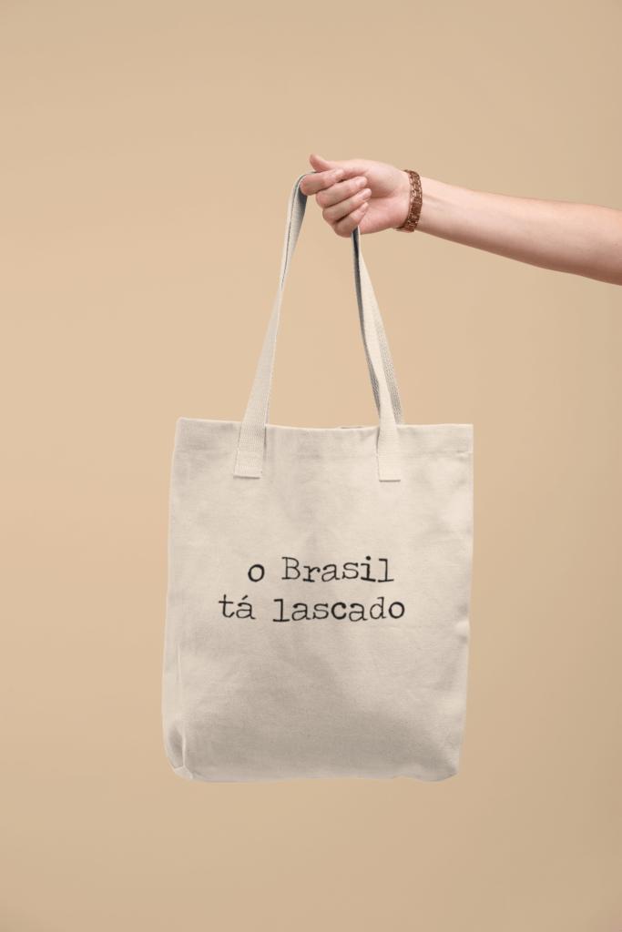 O Brasil tá lascado - Ecobag