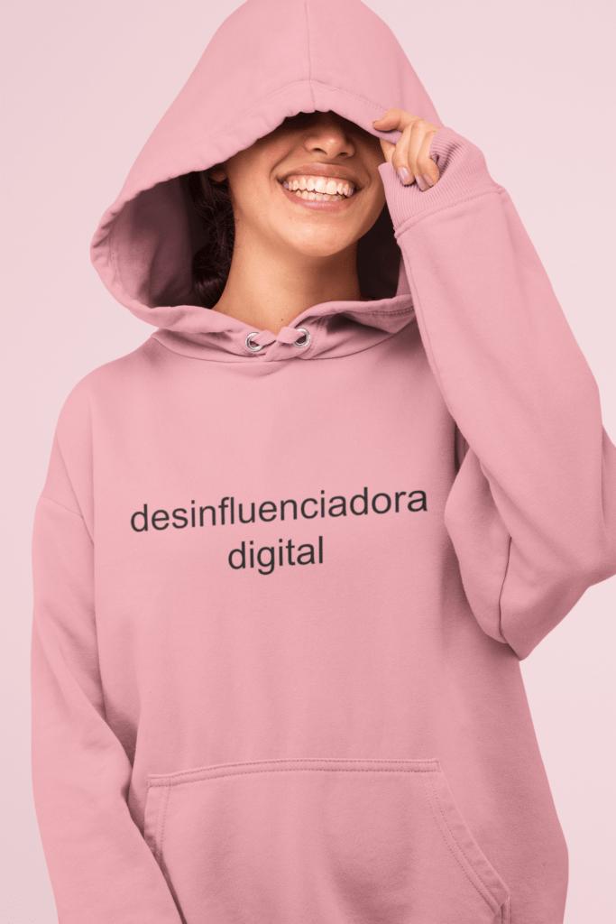 Desinfluenciadora digital - Moletom